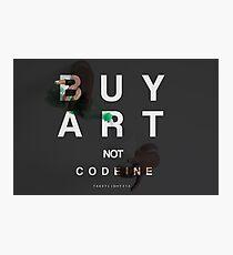 Buy Art Not Codiene Photographic Print
