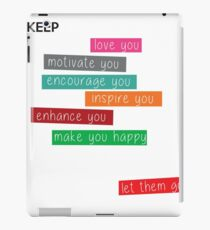 Keep People in Your Life That Inspire Shirt iPad Case/Skin