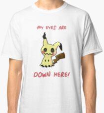 My Eyes Are Down Here! Classic T-Shirt