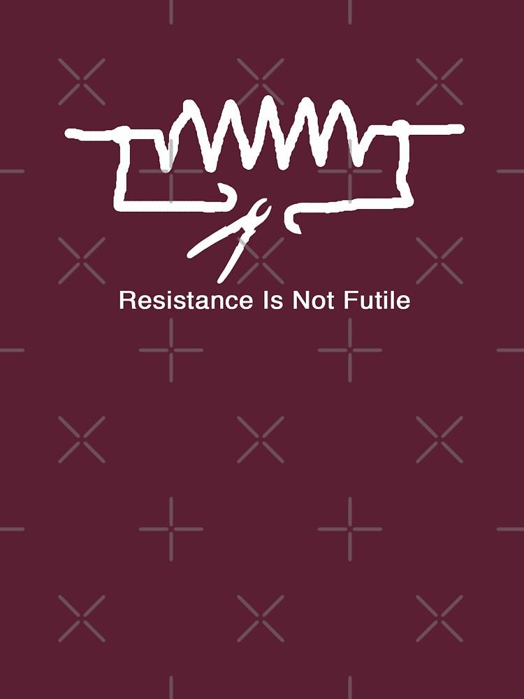 'Resistance Is Not Futile' - T Shirt by BlueShift