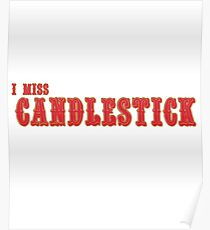 I Miss Candlestick Poster