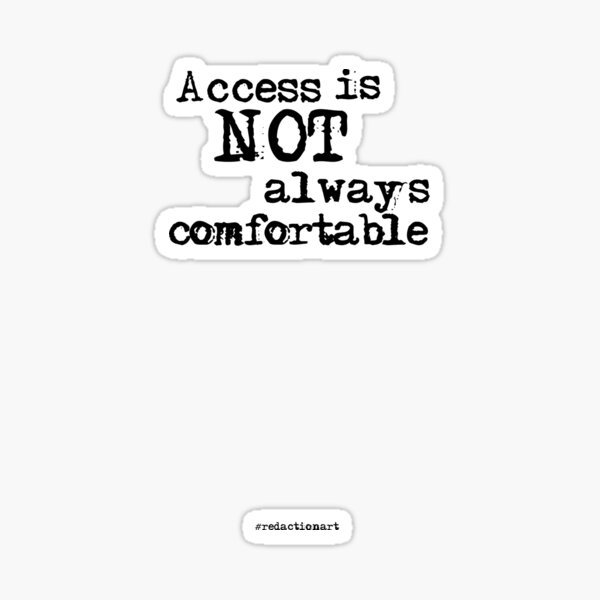 Access is not always comfortable - words Sticker