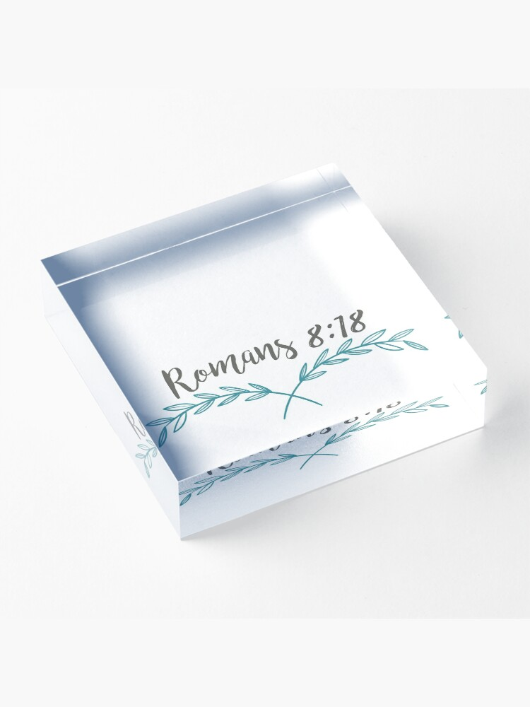 Alternate view of Romans 8:18  Acrylic Block