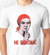 PSST! Don't talk, Soviet ww2 propaganda poster T-Shirt