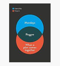 I don't like Reggae, I love it Photographic Print