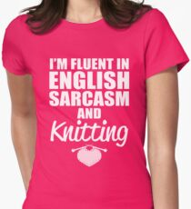 I'M FLUENT IN ENGLISH SARCASM AND KNITTING T-Shirt
