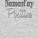 Namast'ay Positive Yoga Design by EthosWear