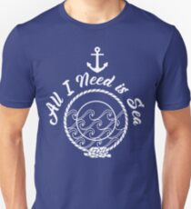 All I Need is Sea - white on navy Unisex T-Shirt
