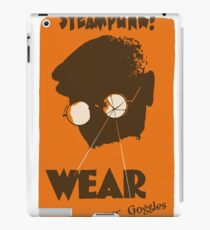 Steampunk - Wear Your Goggles! Safety Poster iPad Case/Skin