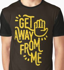 Get Away From Me Graphic T-Shirt