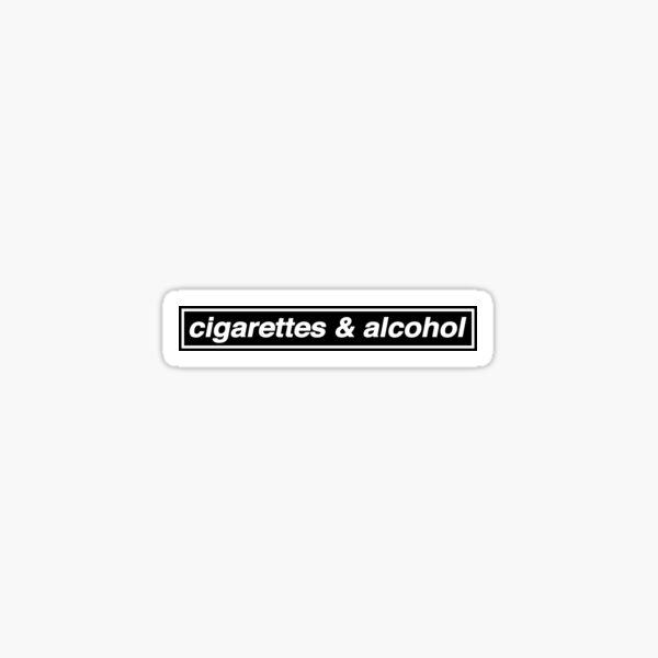 Cigarettes & Alcohol - OASIS Band Tribute - MADE IN THE 90s Sticker