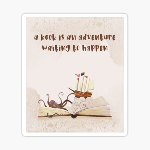A Book is an adventure waiting to happen Sticker