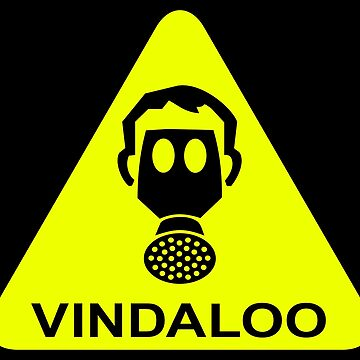 Funny Gas Mask Smelly Vindaloo Warning Sign by CreativeTwins