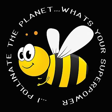 Beekeeper Apiarist Funny Design - I Pollinate The Planet. Whats Your Superpower  by kudostees