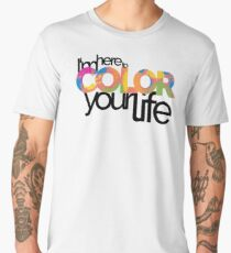 I'm here to color your life Men's Premium T-Shirt