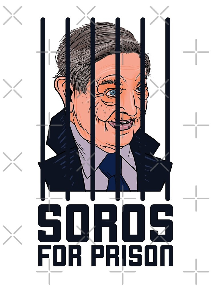 SOROS FOR PRISON by CentipedeNation