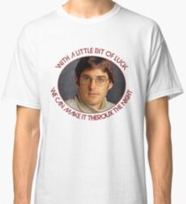 With a little bit of luck, we can make it Theroux the night - Louis Theroux Classic T-Shirt