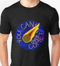 You Can Over Comet T-Shirt
