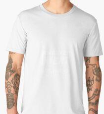 Anything working process slogan. Men's Premium T-Shirt