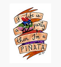 If Life is a Party then I'm a Pinata Marker Illustration Photographic Print