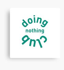 Doing Nothing Club Canvas Print