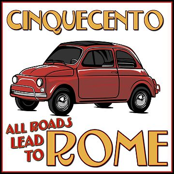 All Roads Lead To ROME - in a Cinquecento Fiat 500!   by NewNomads