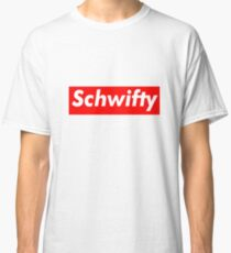 Schwifty Classic T-Shirt