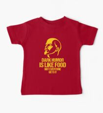 Lenin Dark Humor Is Like Food Not Everyone Gets It Baby Tee