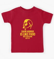 Lenin Dark Humor Is Like Food Not Everyone Gets It Kids Tee