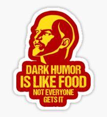 Lenin Dark Humor Is Like Food Not Everyone Gets It Sticker