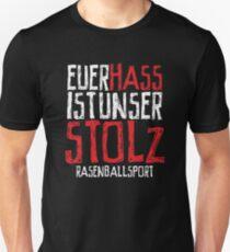 EUER HASS IST UNSER STOLZ - RASENBALLSPORT Unisex T-Shirt