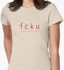 fcku: fashion consumes Womens Fitted T-Shirt
