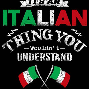 It's An Italian Thing You Wouldn't Understand by karmcg