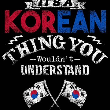 It's A Korean Thing You Wouldn't Understand by karmcg