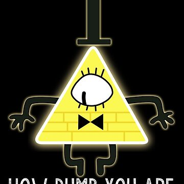 Bill Cipher - It's Funny How Dumb You Are by ouija-angel