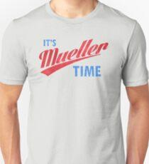 Es ist Mueller Time Shirt Unisex T-Shirt