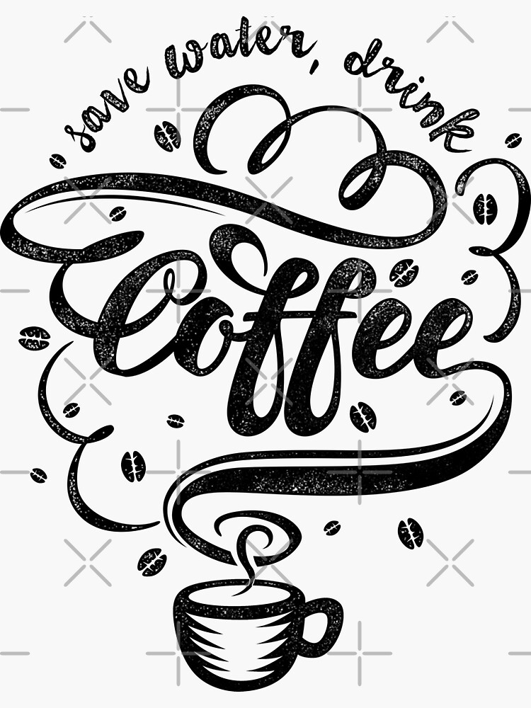 Save Water, Drink Coffee by angoes25