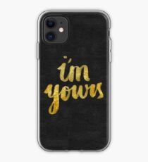 I'm yours iPhone Case