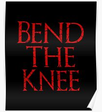 Bend The Knee Poster