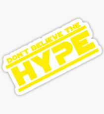 DON'T BELIEVE THE HYPERSPACE Sticker