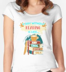 A day without reading is like... just kidding I have no idea Women's Fitted Scoop T-Shirt