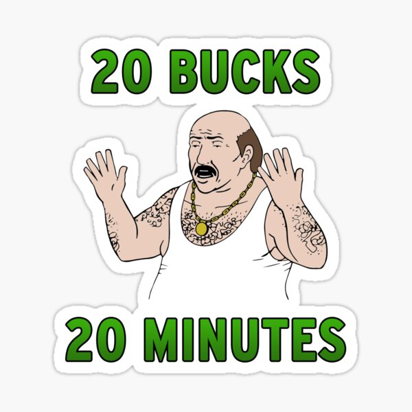 20 Bucks 20 Minutes Sticker