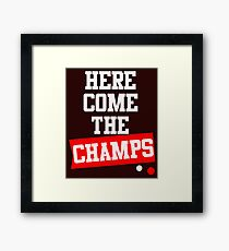 Champions are here We are the champs Framed Print