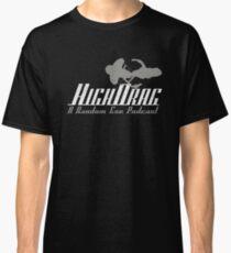 High Drag Podcast Classic T-Shirt