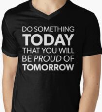 Do Something Today That You Will Be Proud Of Tomorrow T-Shirt