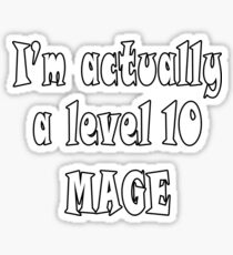 I'm Actually A Level Ten Mage Tee Sticker