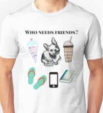 Who Needs Friends? Dog Coffee Ice Cream Book Phone  T-Shirt