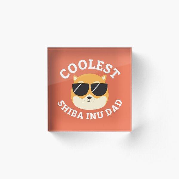 Coolest Shiba Inu Dad Acrylic Block