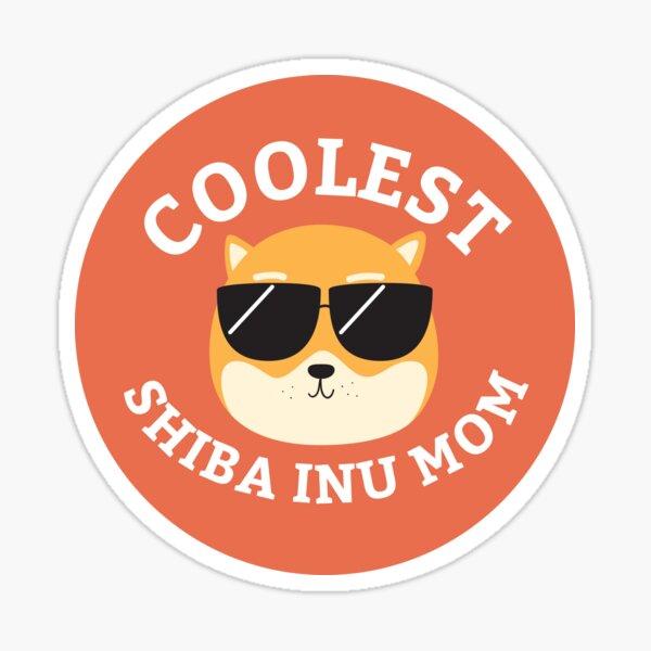 Coolest Shiba Inu Mom Sticker