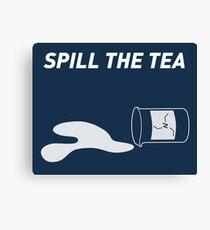 Spill the TEA Canvas Print